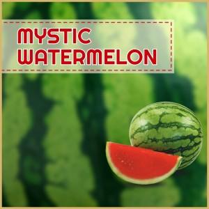 Mystic Watermelon - AROMA 12ml